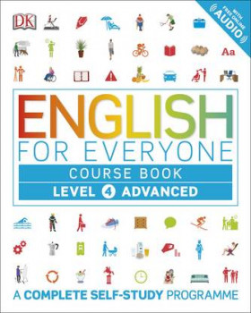 English for Everyone Course Book Level 4 Advanced: A Complete Self-Study Programme